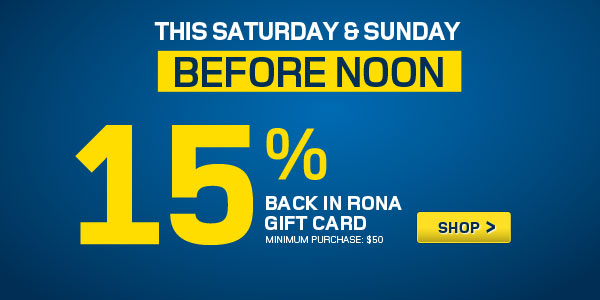RONA 15 Back in Gift Cards Before Noon this Weekend (Aug 31 - Sept 1)