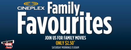 Cineplex Family Favourites - $2.50 Family Movies (Dec 7 - Mar 29)