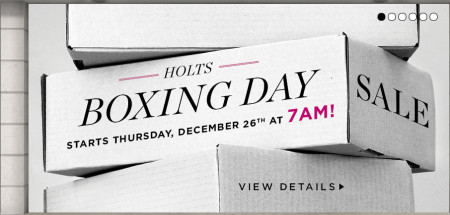 Holt Renfrew Boxing Day Sale + Hour Long Deals (Dec 26 starting at 7am)