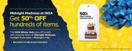 IKEA Midnight Madness - Get 50 Off Hundreds of Items (Dec 13, 6pm - Midnight)