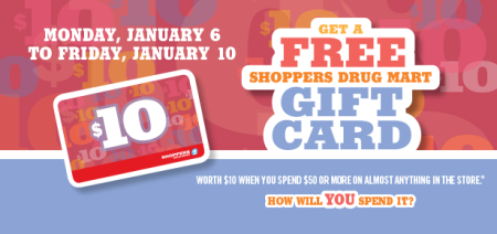 Shoppers Drug Mart Free $10 Gift Card when you spend $50 (Jan 6-10)