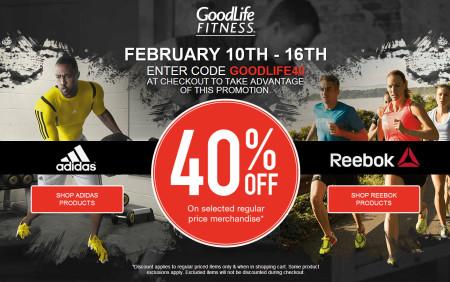 Goodlife Fitness 40 Off at Adidas and Reebok (Feb 10-16)
