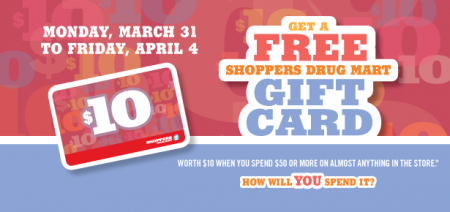 Shoppers Drug Mart Get a FREE $10 Gift Card when you Spend $50 (Mar 31 - Apr 4)