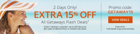 Groupon Extra 15 Off All Getaways Flash Deals Promo Code (Aug 15-16)