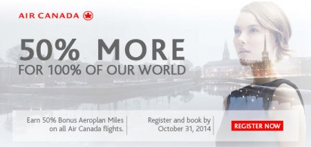 Air Canada Earn 50 more Aeroplan Miles anywhere you travel