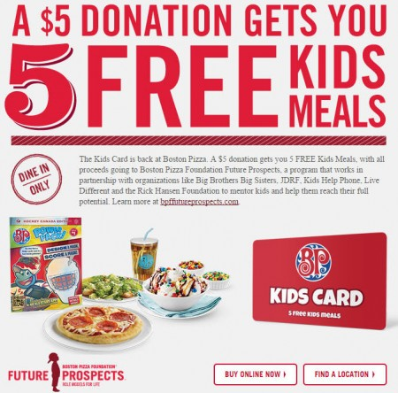 Boston Pizza $5 Donation gets you 5 FREE Kids Meals