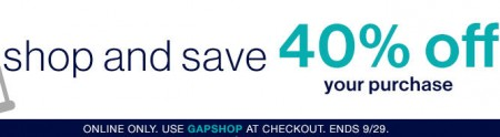 GAP 40 Off Your Online Purchase (Sept 29)