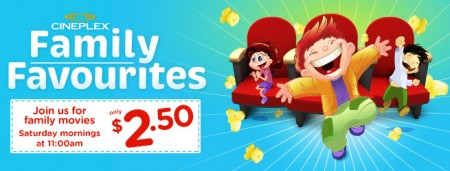 Cineplex Family Favourites - $2.50 Family Movies every Saturday Mornings at 11am (Oct 4 - Dec 20)