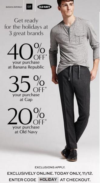 Big Savings at 3 Great Brands 40 Off at Banana Republic, 30 Off at GAP, or 20 Off at Old Navy (Nov 12 only)