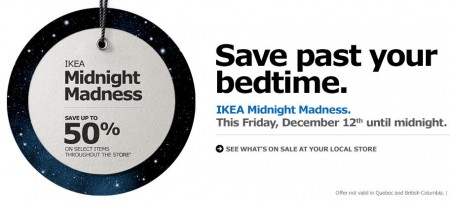 IKEA Midnight Madness Sale (Dec 12, 6pm - Midnight)