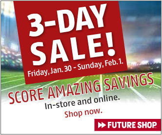 Future Shop 3 Day Sale (Jan 30 - Feb 1)