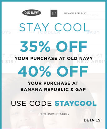 Gap & Banana Republic 40 Off Entire Purchase, and 35 Off at Old Navy (July 26-28)