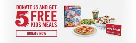 Boston Pizza 5 FREE Kids Meals with Minimum $5 Donation 2015