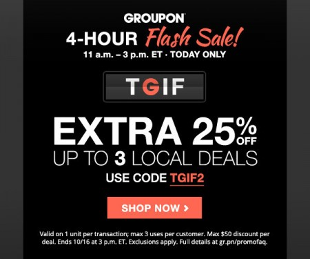 GROUPON 4-Hour Flash Sale - Extra 25 Off Local Deals Promo Code (Oct 16)