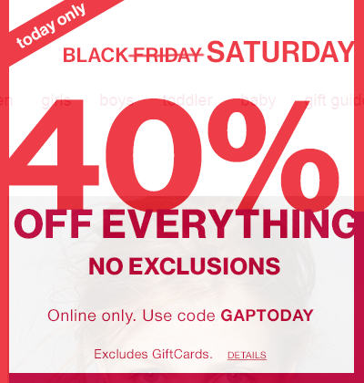 GAP Black Saturday - 40 Off Everything Promo Code (Nov 28)