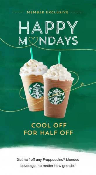 Starbucks Happy Mondays - 50 Off Any Frappuccino Blended Beverage (Mar 7)