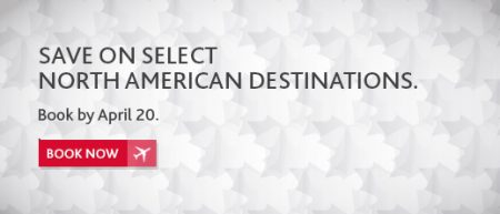 Air Canada North America Sale (Book by Apr 20)