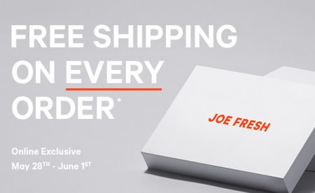 Joe Fresh Free Shipping on Every Order (May 28 - Jun 1)