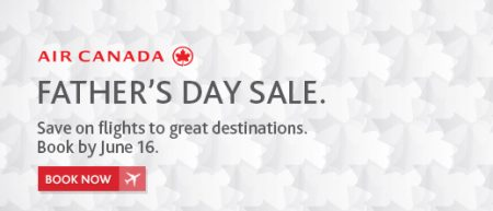 Air Canada Father's Day Sale (Book by June 16)