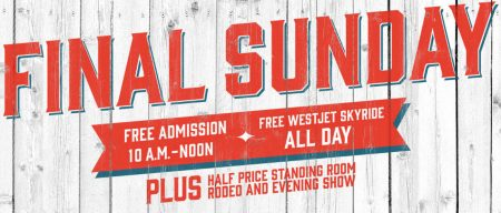 Calgary Stampede Final Sunday - Free Admission from 10am-Noon, Free WestJet Skyride All Day (July 17)