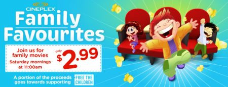 Cineplex Family Favourites - $2.99 Family Movies every Saturday Mornings