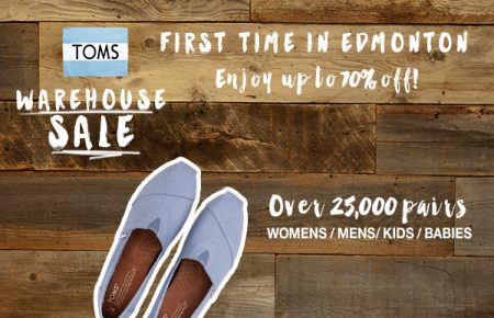 7fd2b66e45e The Sample Sale Guys  TOMS Warehouse Sale Edmonton – Save up to 70% Off  (Oct 19-22)